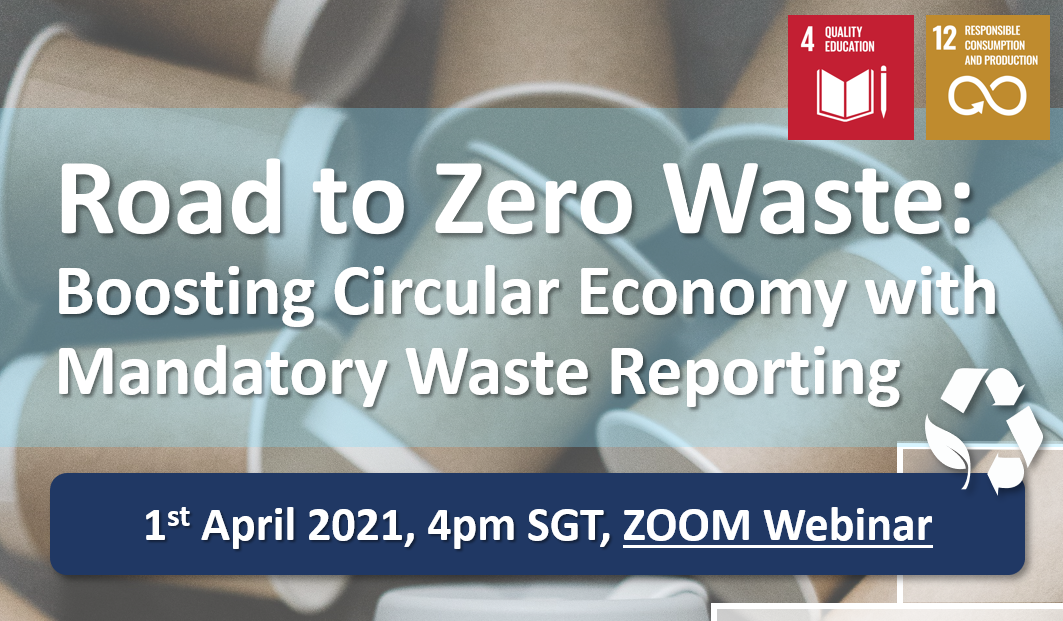 1st April 2021 Webinar on Road to Zero Waste: Boosting Circular Economy with Mandatory Waste Reporting