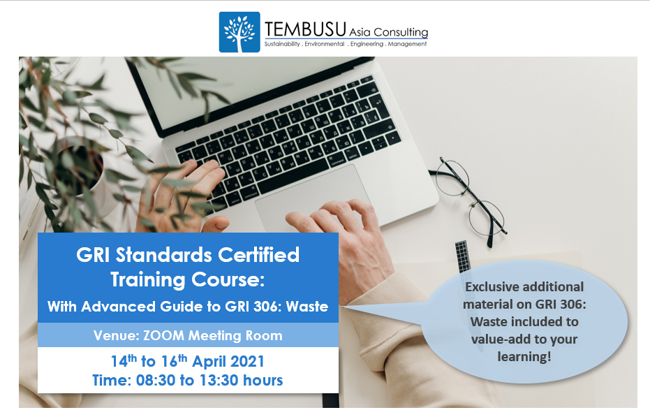 OUR GRI STANDARDS CERTIFIED ONLINE TRAINING COURSE IS BACK ON 14-16 APRIL 2021