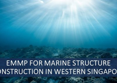 EMMP for Marine Structure Construction in Western Part of Singapore