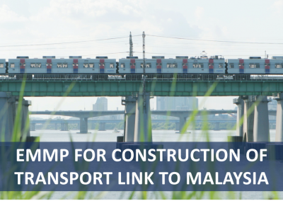 Environmental Management and Monitoring Plan (EMMP) project for construction of Transport Link to Malaysia